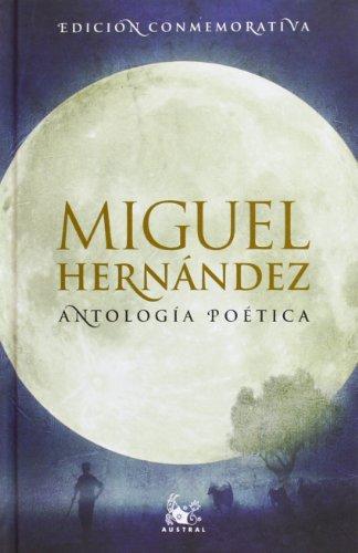 9788467031805: Antología poética (Miguel Hernández) (AUSTRAL EDICIONES ESPECIALES)