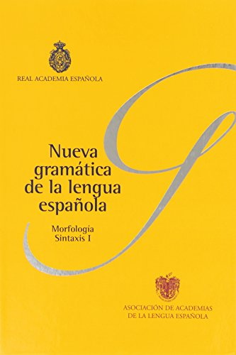Nueva Gramatica de La Lengua Espanola: Real Academia Espanola