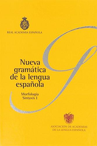 Nueva Gramática de la Lengua Española . Tomo I. Morfología. Sintáxis I. Tomo II. Sintáxis II
