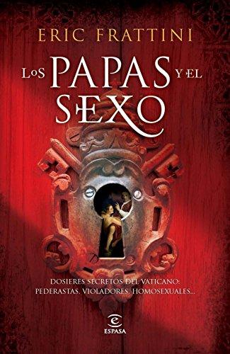 9788467032109: Los Papas y el sexo. Dosiers secretos del Vaticano: Pederastes, violadores, homosexuales