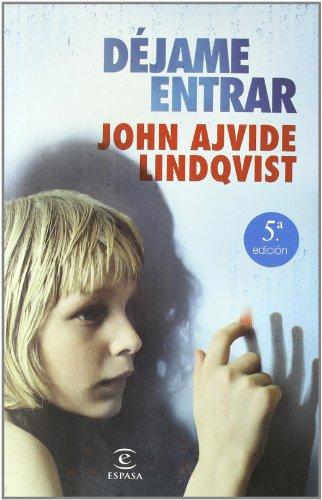 DEJAME ENTRAR ( R): Lindqvist, John Ajvide