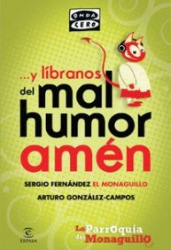 9788467032420: Y libranos del mal humor, amen