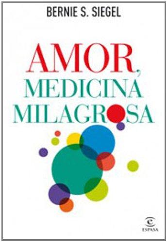 "Amor, medicina peligrosa (FUERA DE COLECCIÃ""N Y ONE SHOT) (Spanish Edition) (9788467032529) by Siegel, Bernie S."
