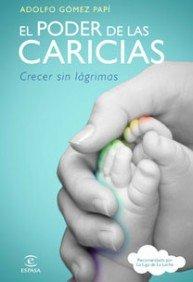 9788467032611: El poder de las caricias: Crecer sin lágrimas (ESPASA HOY)