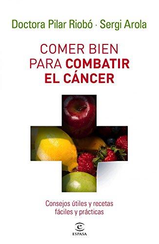 9788467032642: Comer bien para combatir el cáncer: Consejos útiles y recetas fáciles y prácticas (Espasa Hoy)