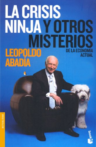 9788467032741: La crisis ninja y otros misterios de la economia actual