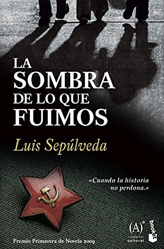 La sombra de lo que fuimos (Spanish Edition) (8467032855) by Kuis Sepulveda