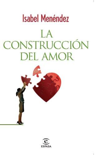 9788467032871: La construcción del amor (FUERA DE COLECCIÓN Y ONE SHOT)