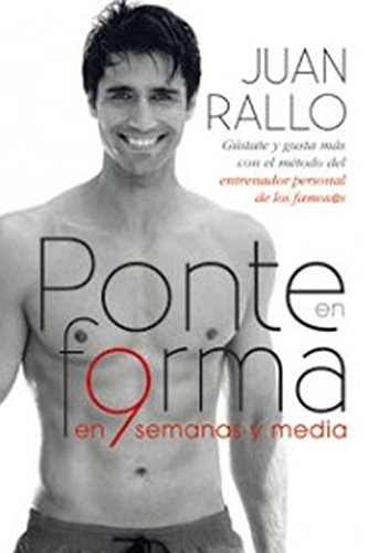 Ponte en forma en 9 semanas y media: Juan Rallo