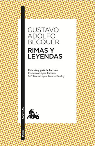 9788467033311: Rimas y Leyendas: Edición y guía de lectura de Francisco López Estrada y Mª Teresa López García-Berdoy (Poesía)