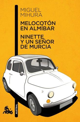 9788467033359: Melocotón en almíbar ; Ninette y un señor de Murcia [Lingua spagnola]