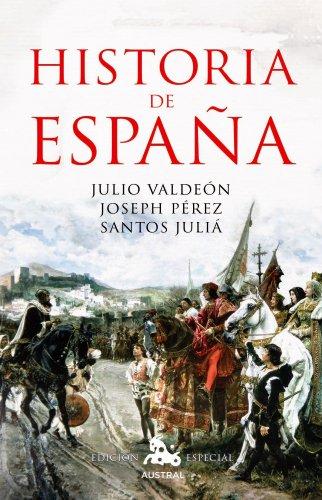 HISTORIA DE ESPAÑA: Julio Valdeón, Joseph Pérez, Santos Juliá
