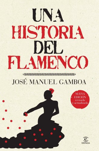 9788467036879: UNA HISTORIA DE FLAMENCO.ESPASA.