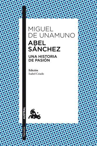 9788467037210: Abel Sánchez (Narrativa)