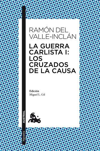 9788467037944: La Guerra Carlista I: Los Cruzados de la Causa (Narrativa)