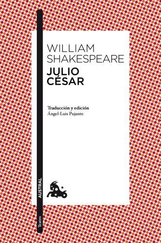 9788467039009: Julio César: Traducción y edición de Ángel-Luis Pujante (Teatro)