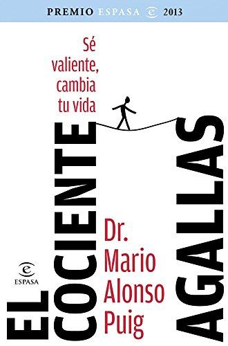 El cociente agallas : si cambias tu: Mario Alonso Puig