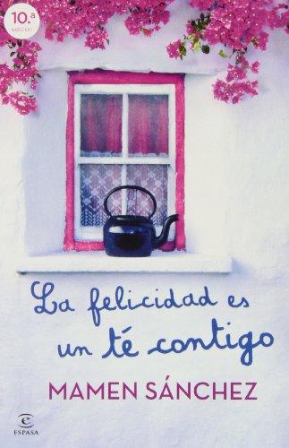 9788467040401: La Felicidad Es Un Té Contigo (Narrativa (espasa))