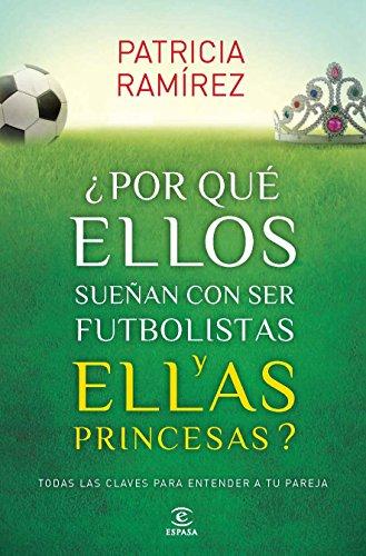 9788467040456: Por qu ellos suean con ser futbolistas y ellas princesas?