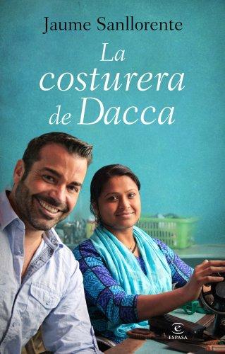 9788467040531: La Costurera De Dacca (Narrativa (espasa))