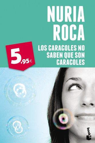 Los caracoles no saben que son caracoles: Nuria Roca
