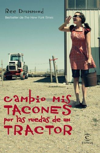 9788467041095: Cambio Mis Tacones Por Las Ruedas De Un Tractor (Narrativa (espasa))