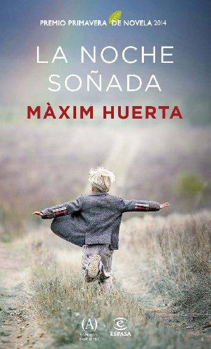 9788467041187: La noche soñada: Premio Primavera de Novela 2014 (ESPASA NARRATIVA)