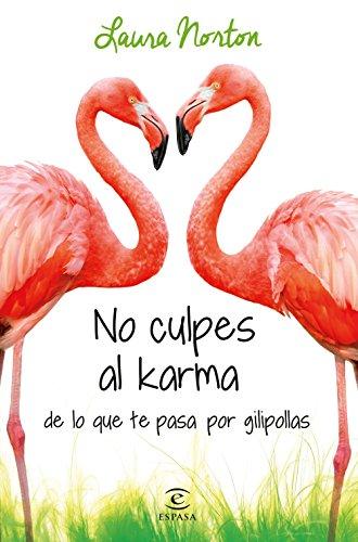 NO CULPES AL KARMA DE LO QUE TE PASA POR GILIPOLLAS: LAURA NORTON