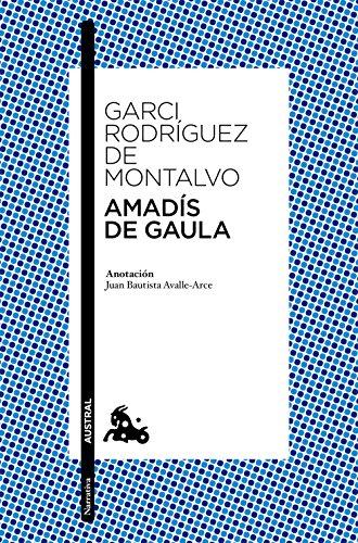 9788467043785: Amadís de Gaula: Anotación de Juan Bautista Avalle-Arce
