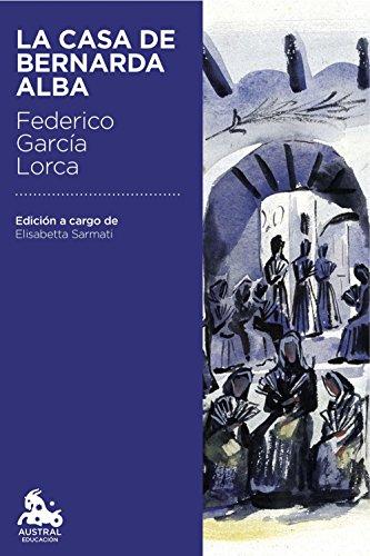 9788467044027: La casa de Bernarda Alba: Edición a cargo de Elisabetta Sarmati (Austral Educación)