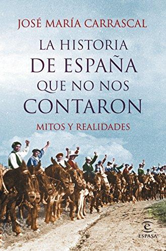9788467044829: La Historia de España que no nos contaron (FUERA DE COLECCIÓN Y ONE SHOT)
