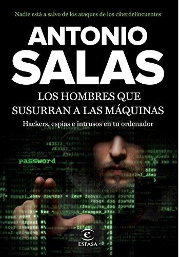 Los hombres que susurran a las máquinas: Antonio Salas