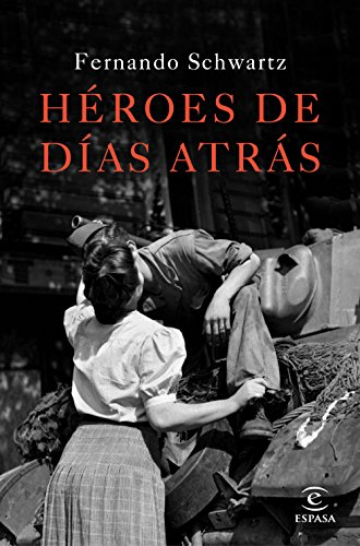 9788467047288: Héroes de días atrás (ESPASA NARRATIVA)