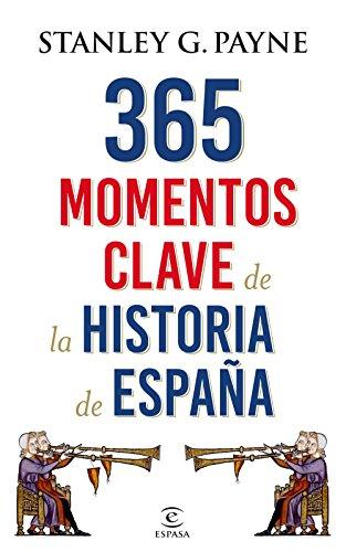 9788467048513: 365 momentos clave de la historia de España