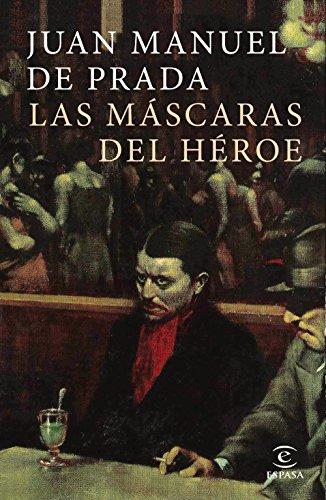 9788467049862: Las máscaras del héroe (ESPASA NARRATIVA)