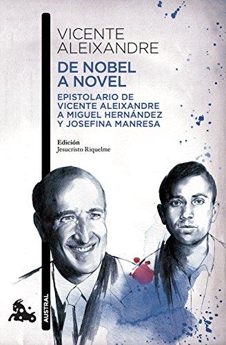 9788467051773: De Nobel a novel: Epistolario de Vicente Aleixandre a Miguel Hernández y Josefina Manresa (Contemporánea)