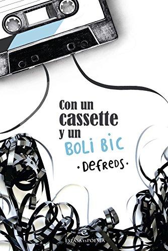 9788467052640: Con un cassette y un BOLI BIC (ESPASAesPOESÍA)