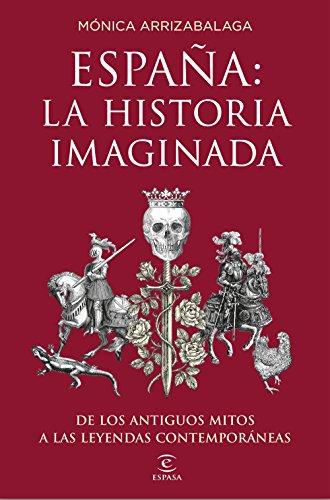 9788467053067: España: la historia imaginada: De los antiguos mitos a las leyendas contemporáneas (Fuera de colección)
