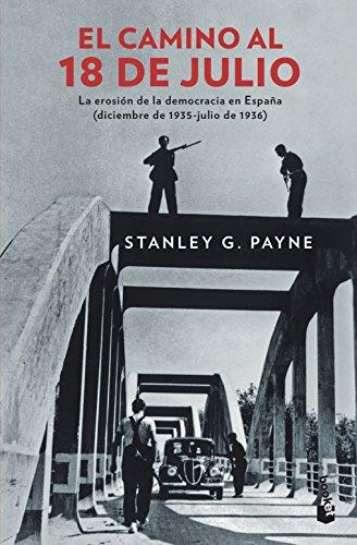 9788467053593: El camino al 18 de julio: La erosión de la democrácia en España (diciembre de 1935 - julio de 1936)