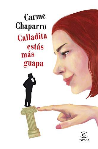 9788467056853: Calladita estás más guapa (ESPASA NARRATIVA)