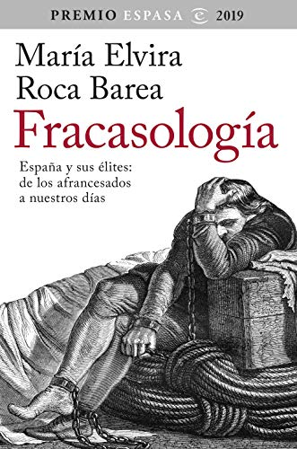 9788467057010: Fracasología: España y sus élites: de los afrancesados a nuestros días. Premio Espasa 2019 (F. COLECCION)