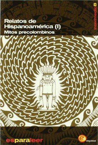Relatos de Hispanoamérica (I). Mitos precolombianos.