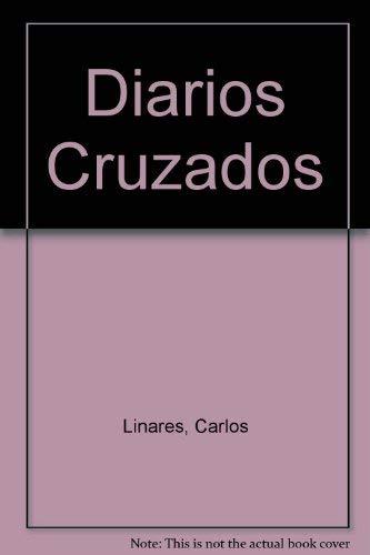 Diarios Cruzados: Linares, Carlos
