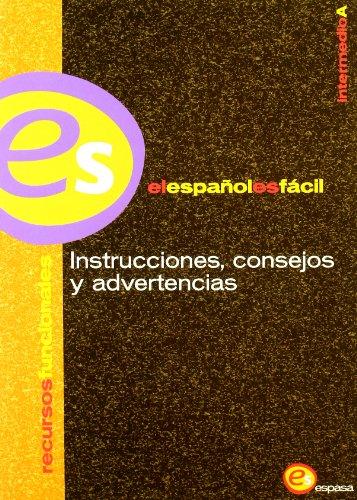 INSTRUCCIONES,CONSEJOS Y ADVERTENCIAS: ES ESPASA