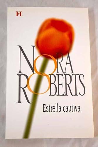 ESTRELLA CAUTIVA: NORA ROBERTS
