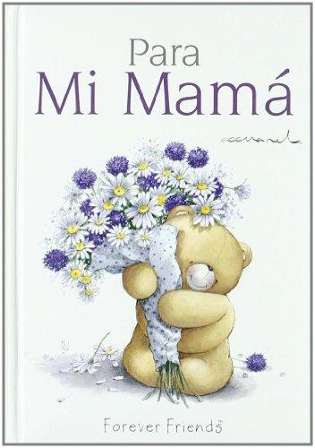 9788467164015: Para mi mama (Forever Friends (accuarel))