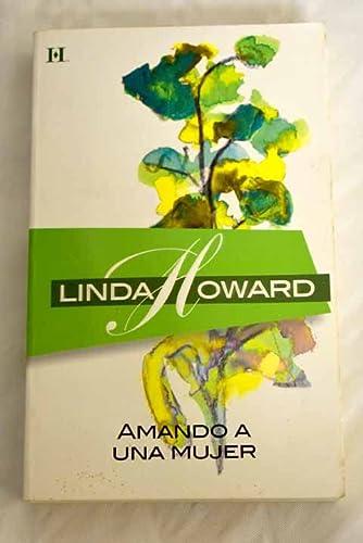 9788467164763: Amando a una mujer (Linda Howard (harlequin))