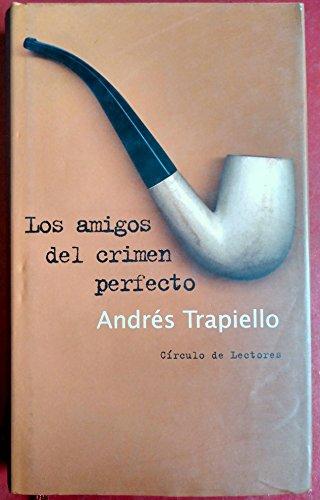 9788467201444: Los Amigos Del Crimen Perfecto