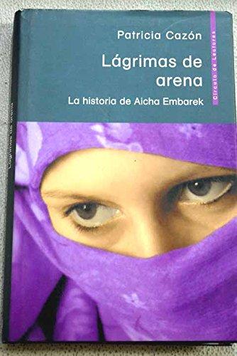9788467210453: Lágrimas De Arena. La Historia De Aicha Embarek