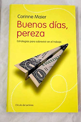 9788467212990: Buenos Días. Pereza. Estrategias Para Sobrevivir En El Trabajo